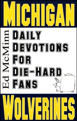 Daily Devotions for Die-Hard Fans: Michigan Wolverines  -     By: Ed McMinn