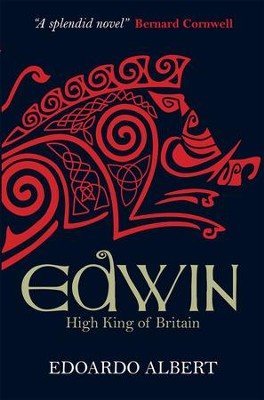 Edwin: High King of Britain - eBook  -     By: Edoardo Albert