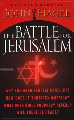 The Battle for Jerusalem  -     By: John Hagee