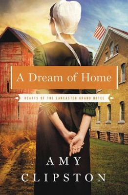 A Dream of Home - eBook  -     By: Amy Clipston