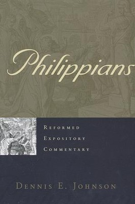 Philippians: Reformed Expository Commentary   -     By: Dennis E. Johnson
