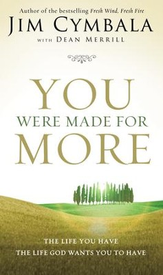 You Were Made for More: The Life You Have, the Life God Wants You to Have - eBook  -     By: Jim Cymbala, Dean Merrill