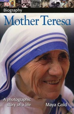 Mother Teresa: DK Biography  -     By: Maya Gold