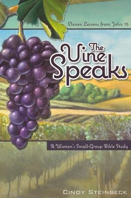 The Vine Speaks  -     By: Cindy Steinbeck