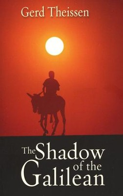 The Shadow of the Galilean: The Quest of the Historical Jesus in Narrative Form  -     By: Gerd Theissen