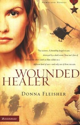 Wounded Healer, Homeland Heroes Series #1   -     By: Donna Fleisher