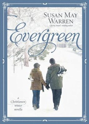 Evergreen: A Christiansen Winter Novella - eBook  -     By: Susan May Warren