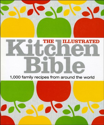 The Illustrated Kitchen Bible: 1,000 family recipes, 3,000 color photographs, 90-minute DVD  -     By: Victoria Blashford-Snell, Brigitte Hafner