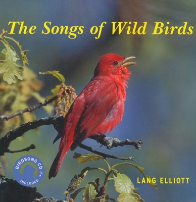 The Songs of Wild Birds, Book with CD  -     By: Lang Elliott