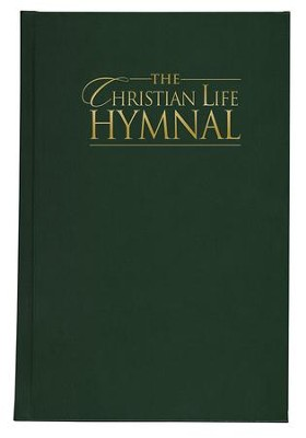 The Christian Life Hymnal - Green   -     By: Eric Wyse