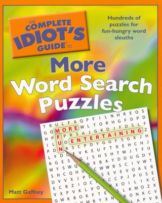 The Complete Idiot's Guide to More Word Search Puzzles  -     By: Matt Gaffney