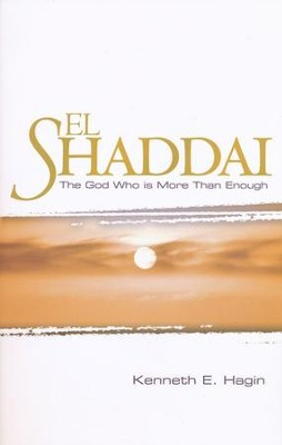 El Shaddai  -     By: Kenneth E. Hagin