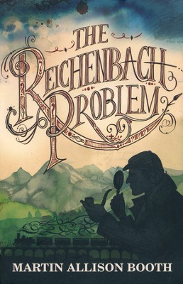The Reichenbach Problem, The Reichenbach Problem Series #1   -     By: Martin Allison Booth