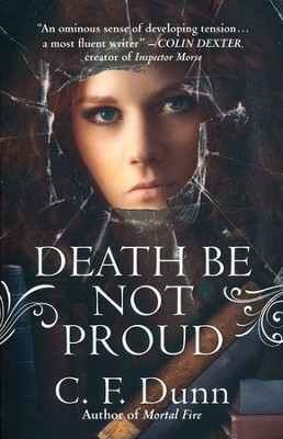 Death Be Not Proud, The Secret of the Journal Series #2   -     By: C.F. Dunn