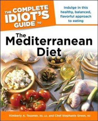 The Complete Idiot's Guide to the Mediterranean Diet  -     By: Kimberly A. Tessmer, Chef Stephanie Green