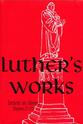 Luther's Works, Volume 4: Lectures on Genesis 21-25   -     By: Martin Luther