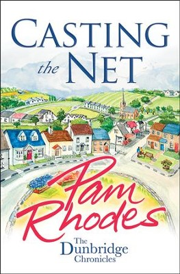 Casting the Net, Dunbridge Chronicles Series #2   -     By: Pam Rhodes
