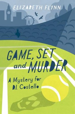 Game, Set, and Murder, D.I. Costello Series #1   -     By: Elizabeth Flynn