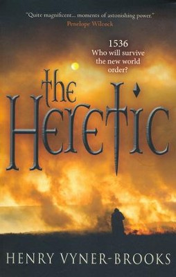 The Heretic  -     By: Henry Vyner-Brooks