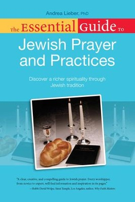 The Essential Guide to Jewish Prayer and Practices  -     By: Andrea Lieber Ph.D.