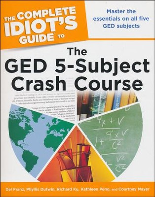 The Complete Idiot's Guide to the GED 5-Subject Crash Course  -     By: Del Franz, Phyllis Dutwin, Richard Ku