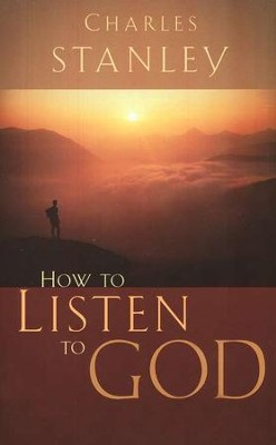 How to Listen to God  -     By: Charles F. Stanley
