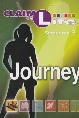 Claim the Life - Journey: Semester 2, Student Guide  -