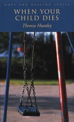 When Your Child Dies   -     By: Theresa Huntley