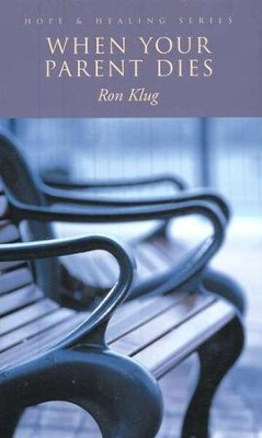 When Your Parent Dies   -     By: Ron Klug