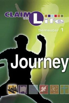 Claim the Life - Journey: Semester 1, Student Guide  -