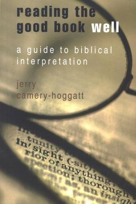 Reading the Good Book Well: A Guide to Biblical Interpretation  -     By: Jerry Camery-Hoggatt