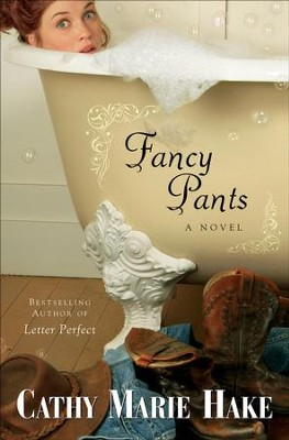 Fancy Pants - eBook  -     By: Cathy Marie Hake