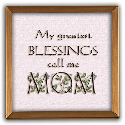 My Greateat Blessings Call Me Mom Copper Plaque  -