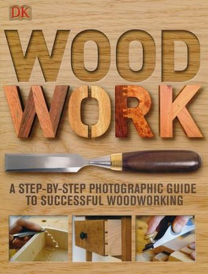 Woodwork: A Step-By-Step Photographic Guide to Successful Woodworking  -     By: Strother Purdy, Andy Engel