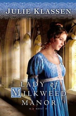 Lady of Milkweed Manor - eBook  -     By: Julie Klassen