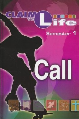 Claim the Life Call Sem 1: Responding to God's Call Student Bookzine - Semester 1  -
