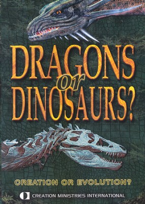 Dragons or Dinosaurs?  Creation or Evolution   -