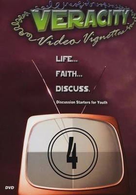 Veracity Video Vignettes - Discussion Starters for Youth Vol. 4 DVD  -