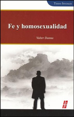 Fe y homosexualidad, Faith and Homosexuality  -     By: Valter Danna