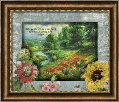 Behold, God Will Do A New Thing Framed Art  -