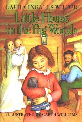 Little House in the Big Woods, Little House on the Prairie Series   #1 (Hardcover)  -     By: Laura Ingalls Wilder