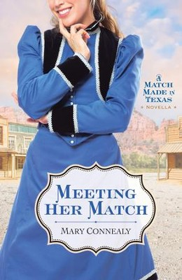 Meeting Her Match (Ebook Shorts): A Match Made in Texas Novella 4 - eBook  -     By: Mary Connealy