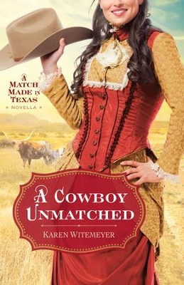 Cowboy Unmatched, A (Ebook Shorts) (The Archer Brothers Book #3): A Match Made in Texas Novella 1 - eBook  -     By: Karen Witemeyer