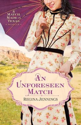 Unforeseen Match, An (Ebook Shorts): A Match Made in Texas Novella 2 - eBook  -     By: Regina Jennings