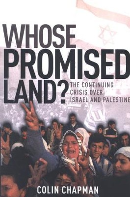 Whose Promised Land?: The Continuing Crisis over Israel and Palestine  -     By: Colin Chapman