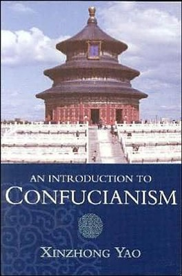 An Introduction to Confucianism  -     By: Xinzhong Yao