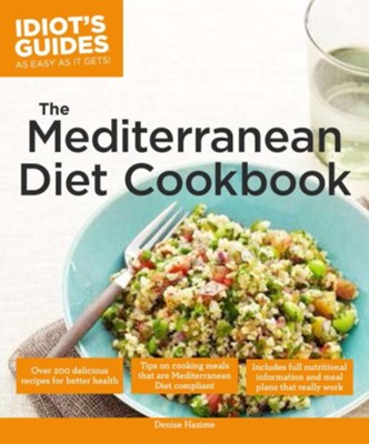 Idiot's Guides: The Mediterranean Diet Cookbook  -