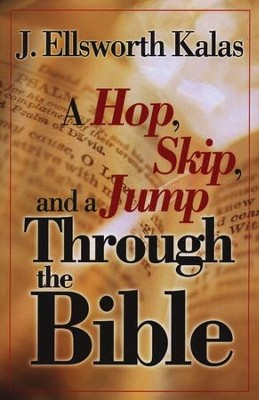 A Hop, Skip, and a Jump Through the Bible  -     By: J. Ellsworth Kalas