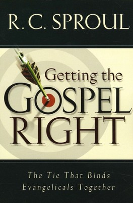 Getting the Gospel Right: The Tie That Binds Evangelicals Together  -     By: R.C. Sproul