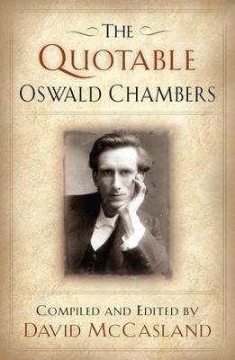 The Quotable Oswald Chambers - eBook  -     Edited By: David McCasland     By: Oswald Chambers